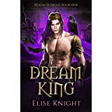 Dream King: An Enemies to Lovers Fantasy Romance (Realm of Night Book 1)