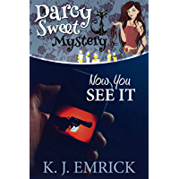 Now You See It (A Darcy Sweet Cozy Mystery Book 29)