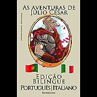 Aprender Italiano - Edição Bilíngue (Português - Italiano) As aventuras de Júlio César