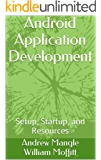 Android Application Development: Setup, Startup, and Resources (English Edition)