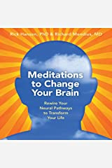 Meditations to Change Your Brain: Rewire Your Neural Pathways to Transform Your Life Audible Audiobook