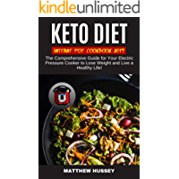 Keto Diet Instant Pot Cookbook 2019: The Comprehensive Guide for Your Electric Pressure Cooker to Lose Weight and Live a Healthy Life! (English Edition)