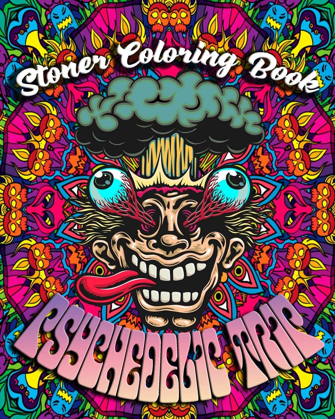 - Buy Stoner Coloring Book: Psychedelic Trip: A Psychedelic Trip