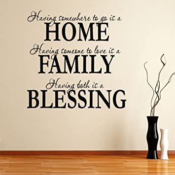 Genial Amazon.com: Having Somewhee To Go Is A Home Family Blessing Wall Decal Quote  Sticker Living Room Decor Wide 60cm High 60cm Black Color ¡: Home U0026 Kitchen