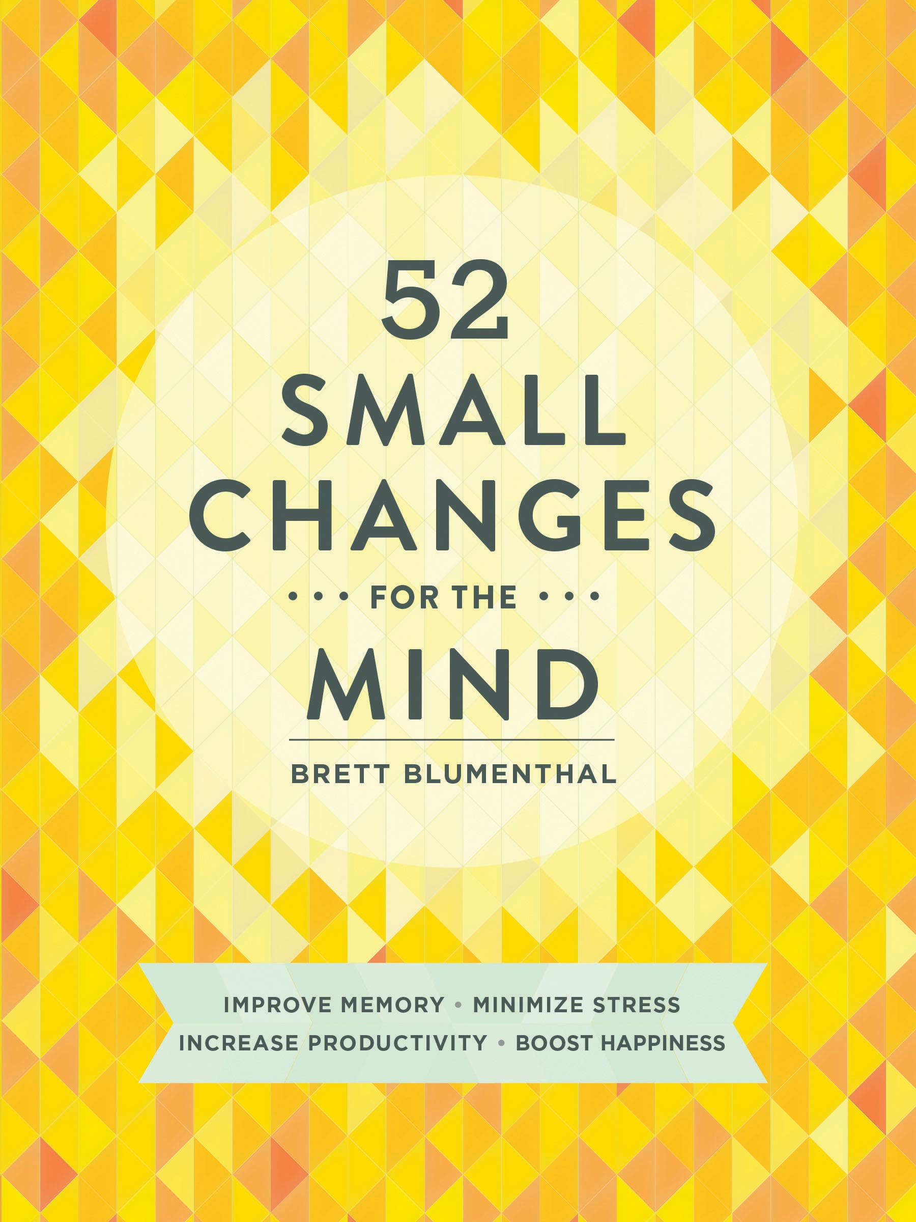 52 Small Changes for the Mind by Brett Blumenthal - Book for self-development