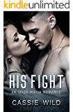 His Fight: A Mafia Romance (Downing Family Book 5)