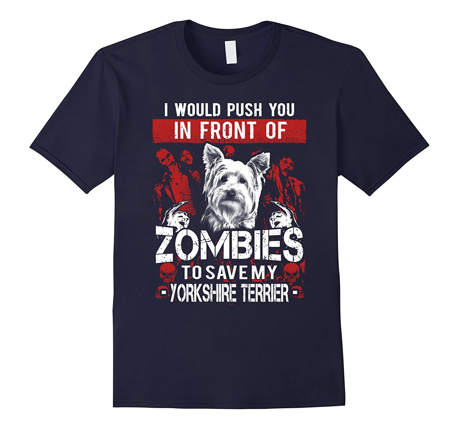 Zombies - Yorkshire Terrier shirt-ah my shirt one gift