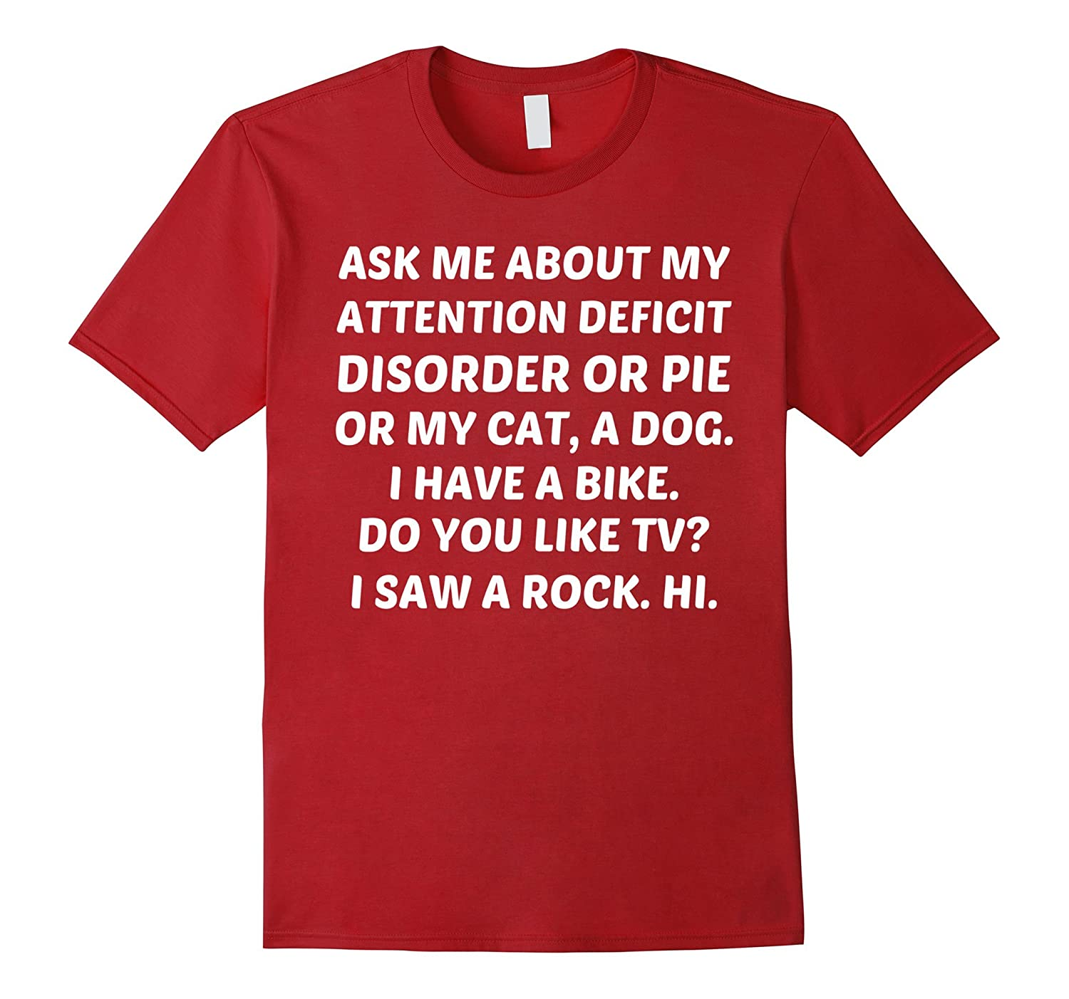 Ask Me About My ADD Cat Dog Rock Hi Funny Distracted Shirt-CL