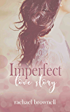 Imperfect Love Story (Imperfect Love Duet Book 1)