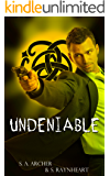 Undeniable (The Druids Book 1)