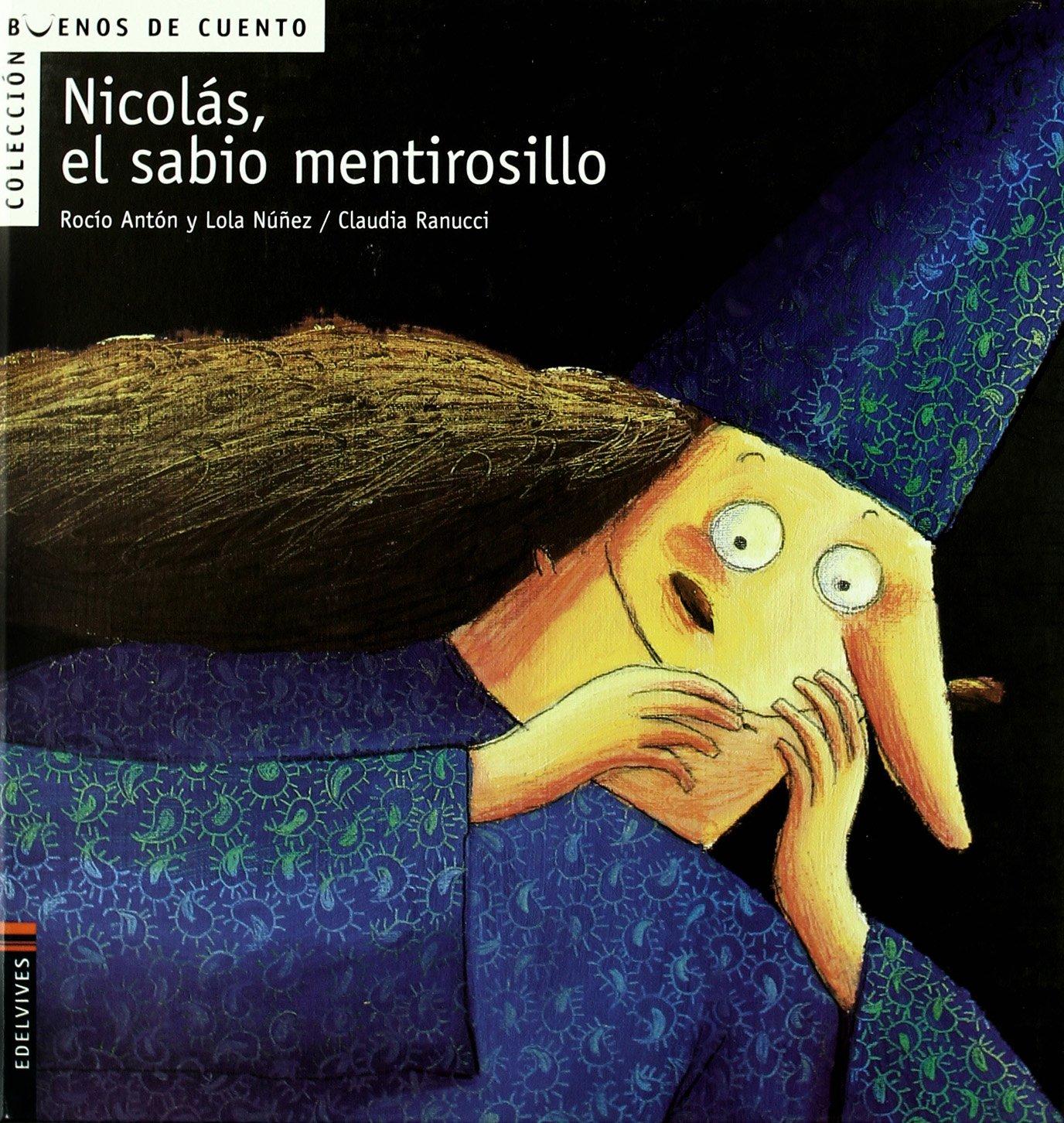 Nicolas el sabio mentirosillo (Spanish Edition): Rocio Anton ...
