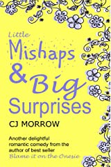 Little Mishaps and Big Surprises: Heart-warming, feel good romantic comedy Kindle Edition