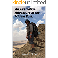 """An Australian Adventure in the Middle East. : A Journey walking an entire country by foot """"Shvil Israel"""""""