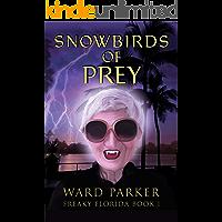 Snowbirds of Prey: A humorous paranormal novel (Freaky Florida Book 1) book cover