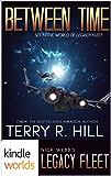 Legacy Fleet: Between Time (Kindle Worlds Novella)