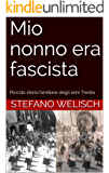 Mio nonno era fascista : Piccola storia familiare degli anni Trenta