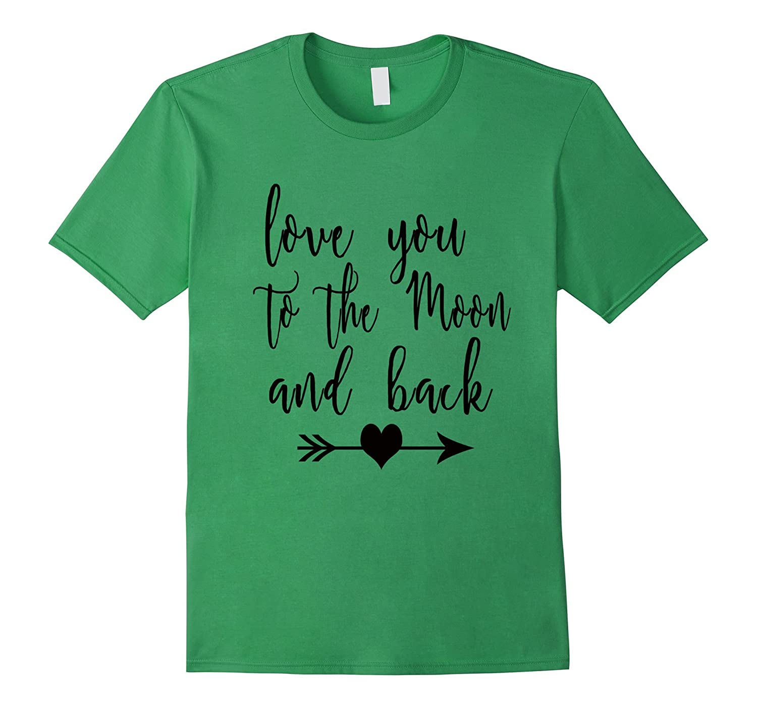 ce24f26ec Love You To The Moon And Back Wedding, Valentines Day Tshirt-CL ...
