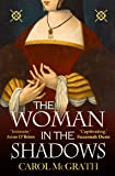 The Woman in the Shadows: Tudor England through the eyes of an independent woman (English Edition)
