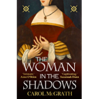 The Woman in the Shadows: Tudor England through the eyes of an independent woman