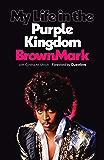 My Life in the Purple Kingdom