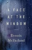 A Face at the Window: A Novel