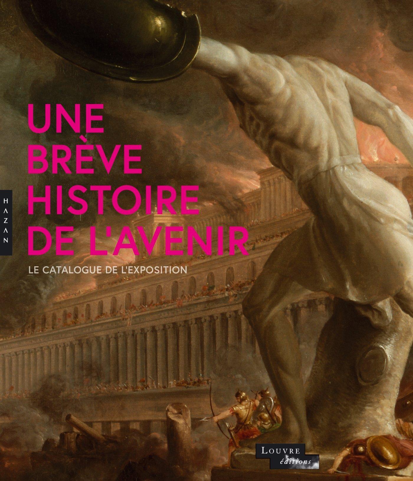 UNE BRÈVE HISTOIRE DE L'AVENIR: Dominique De; Jean De Loisy Font-Reaulx  (Font-Réaulx) : 9782754108539: Amazon.com: Books