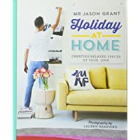 Holiday at Home: Creating Relaxed Spaces of Your Own