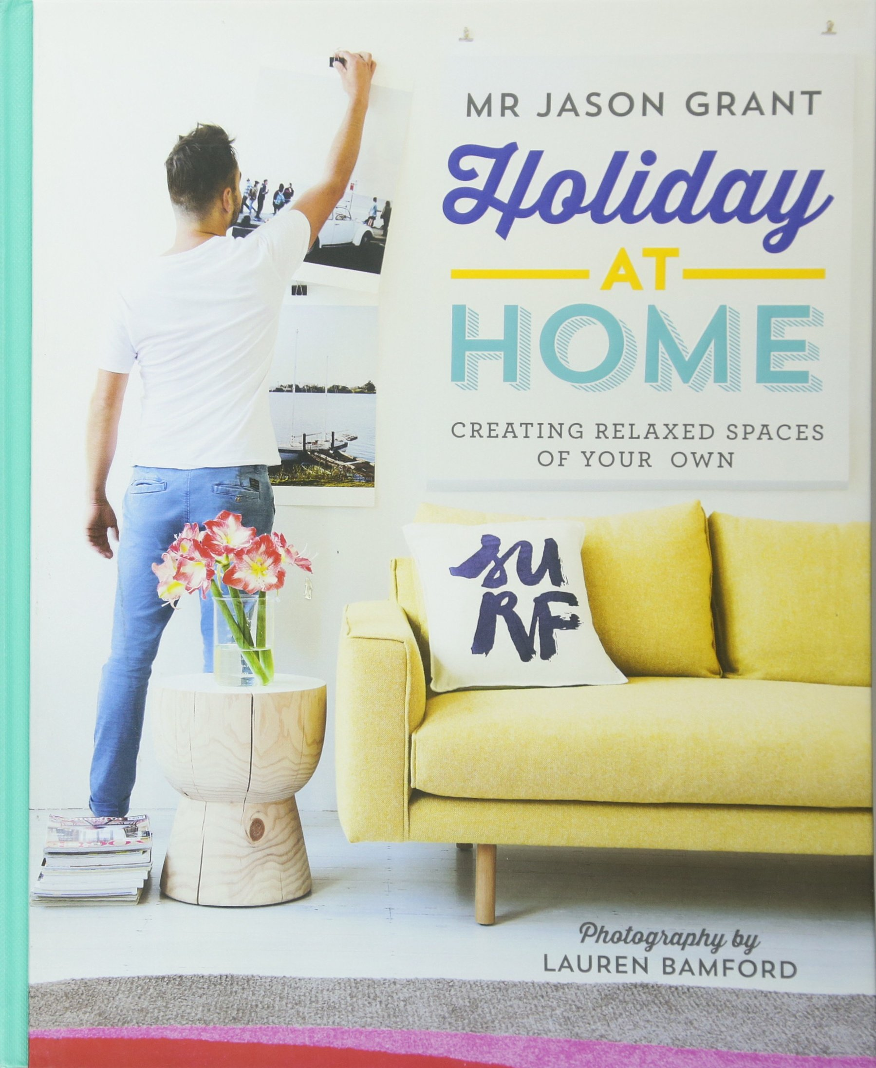 Away At Home: Creating Relaxed Spaces of Your Own pdf epub