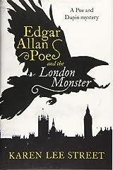 Edgar Allan Poe and the London Monster: A Novel Hardcover