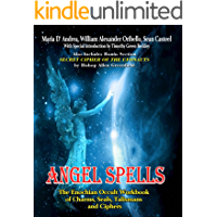 Angel Spells: The Enochian Occult Workbook Of Charms, Seals, Talismans And Ciphers (English Edition)