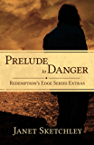 Prelude to Danger: Redemption's Edge Series Extras