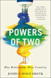 Powers of Two: How Relationships Drive Creativity (English Edition)