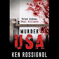 MURDER USA: True Crime, Real Killers (English Edition)