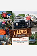 Pickups A Love Story: Pickup Trucks, Their Owners, Theirs Stories Kindle Edition