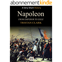 Napoleon: From Emperor to Exile (Very Short History Book 11) (English Edition)