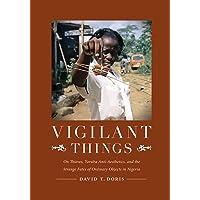 Vigilant Things: On Thieves, Yoruba Anti-Aesthetics, and The