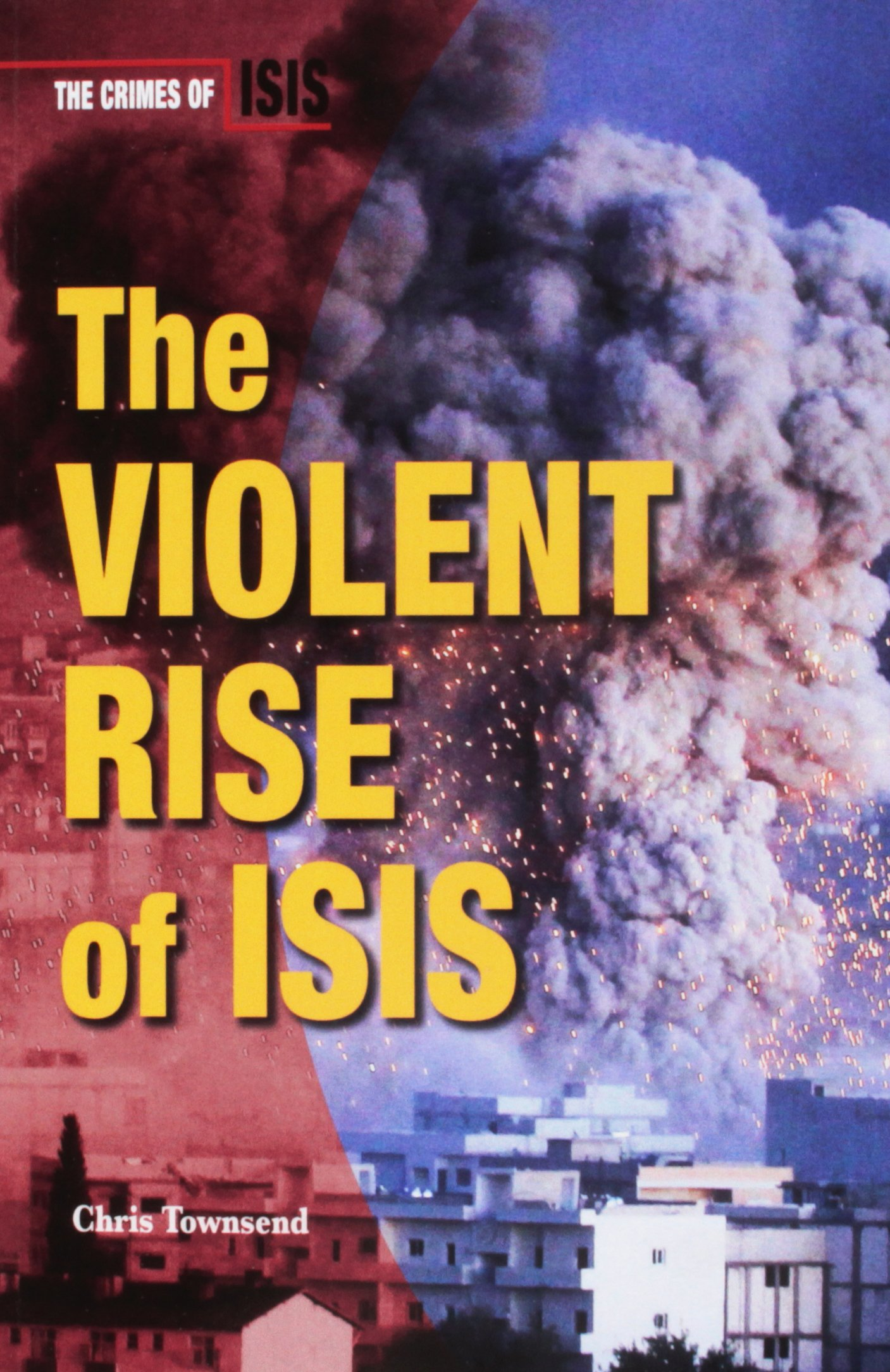 Read Online The Violent Rise of ISIS (Crimes of ISIS) ebook