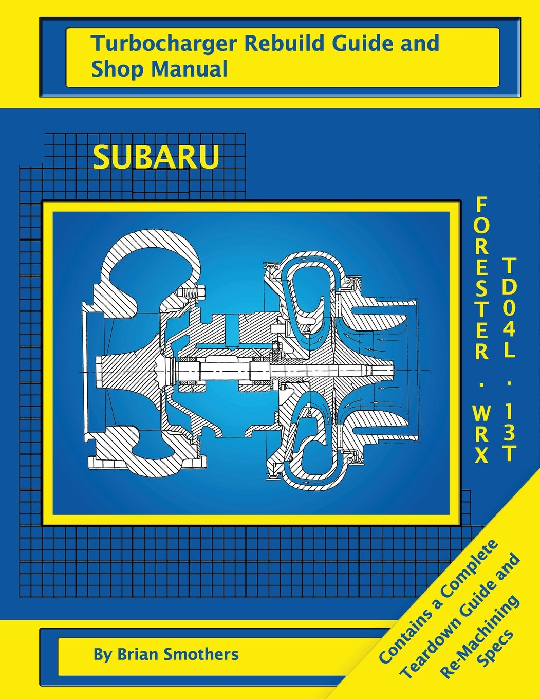 Read Online Subaru WRX and Forester TD04L 13T: Turbo Rebuild Guide and Shop Manual pdf epub
