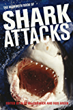Mammoth Book of Shark Attacks, The (Mammoth Books)