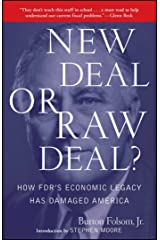 New Deal or Raw Deal?: How FDR's Economic Legacy Has Damaged America Kindle Edition