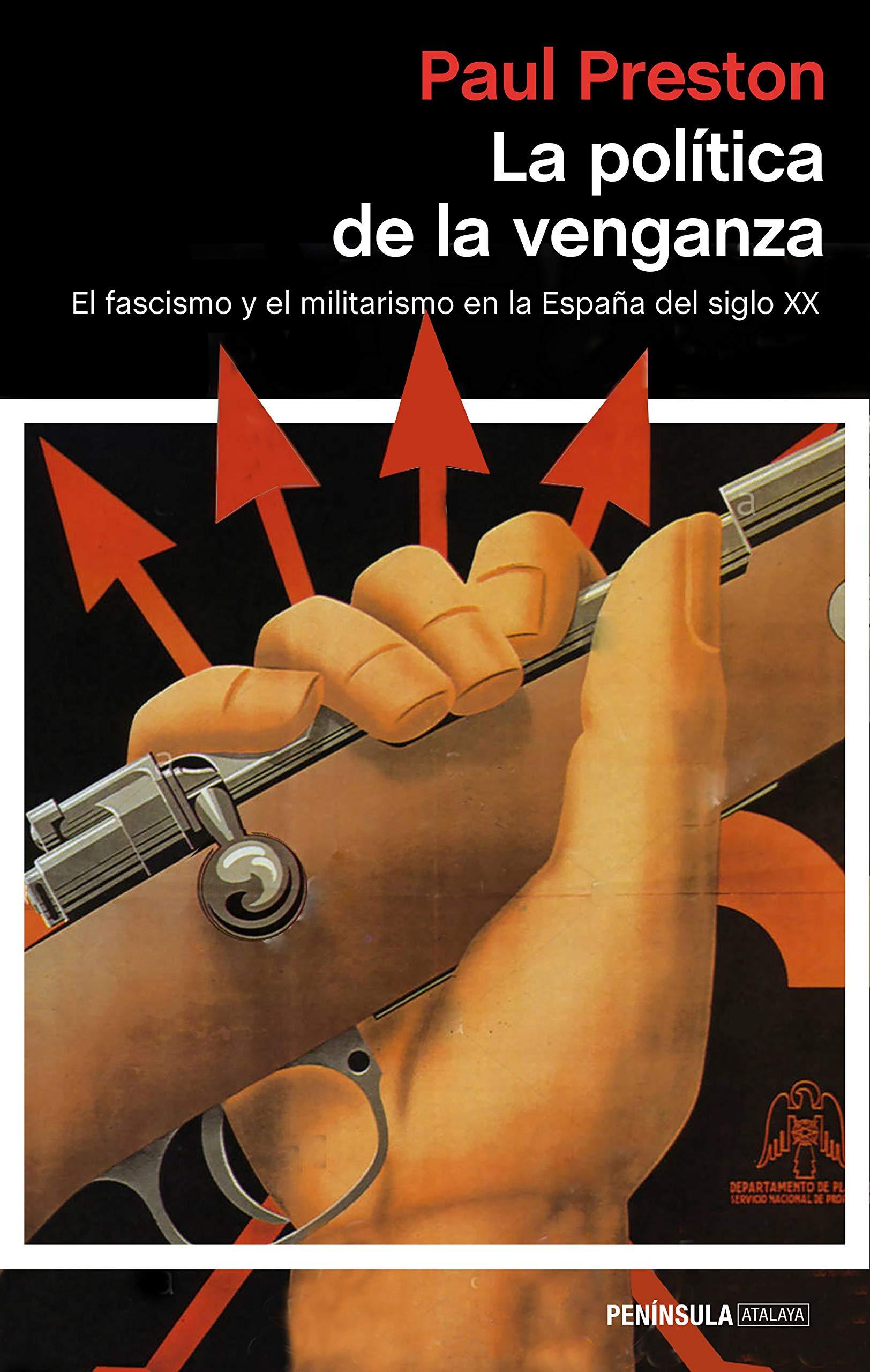 La política de la venganza: El fascismo y el militarismo en la España del siglo XX ATALAYA: Amazon.es: Preston, Paul, Manzano de Frutos, Carlos: Libros