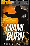 Miami Burn (Titus Series Book 1)