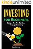 Investing for Beginners: Escape The 9-5 Rat Race Through Investing