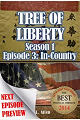 Tree Of Liberty: In-Country: Season 1: Episode 3 Kindle Edition