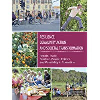 Resilience, Community Action & Societal Transformation: People, Place