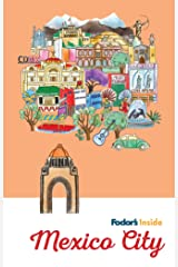 Fodor's Inside Mexico City (Full-color Travel Guide) (English Edition) Edición Kindle
