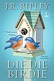 Die, Die Birdie (A Bird Lover's Mystery)