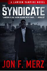 The Syndicate: A Lawson Vampire Novel #4: A Supernatural Espionage Urban Fantasy Series Kindle Edition