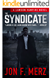 The Syndicate: A Lawson Vampire Novel #4: A Supernatural Espionage Urban Fantasy Series