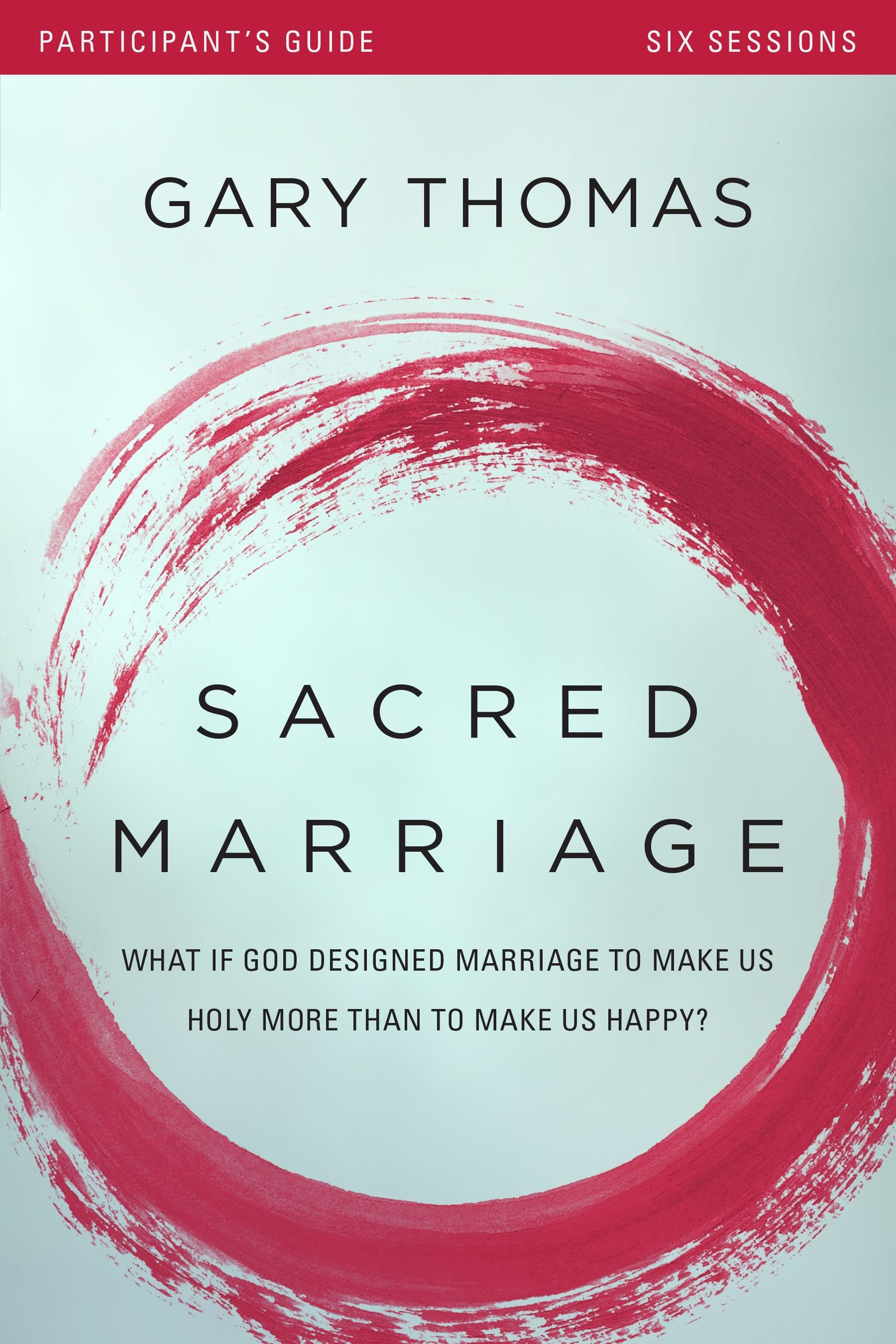 Read Online Sacred Marriage Participant's Guide with DVD: What If God Designed Marriage to Make Us Holy More Than to Make Us Happy? pdf epub